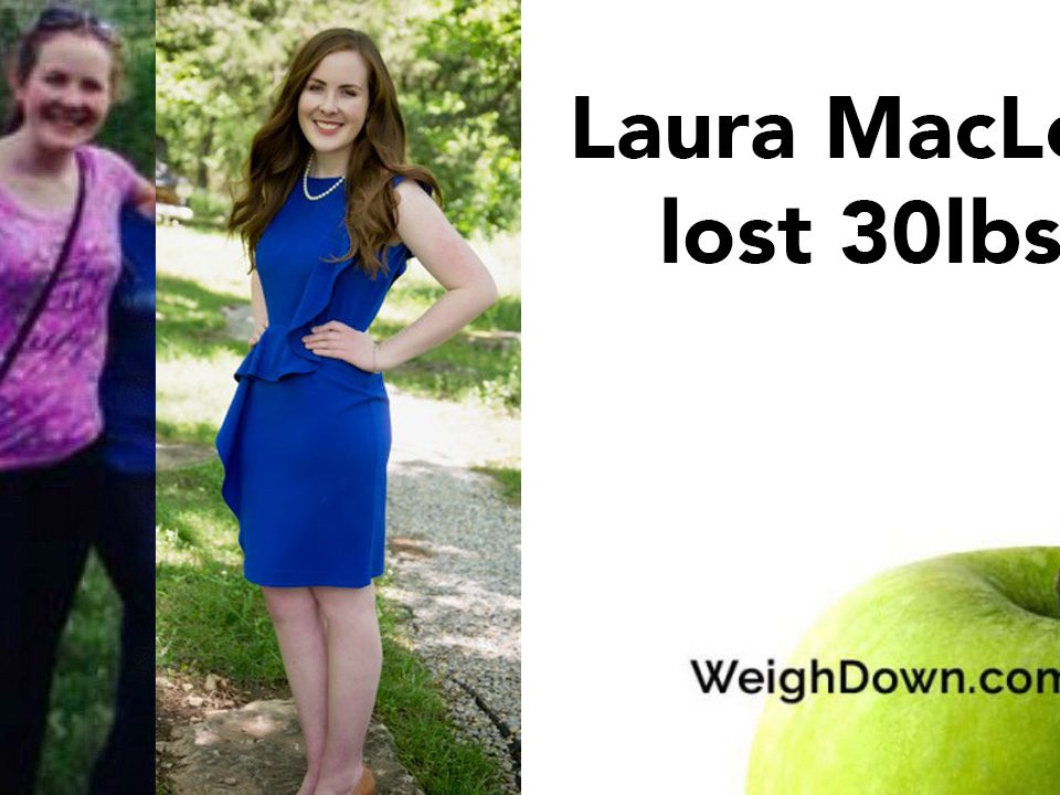 Weigh Down Before & After Laura MacLean