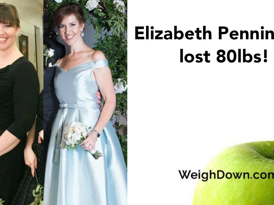 Weigh Down Before & After Elizabeth Pennington 2