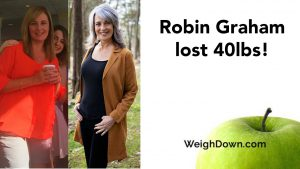Weigh Down Before & After Robin Graham 2