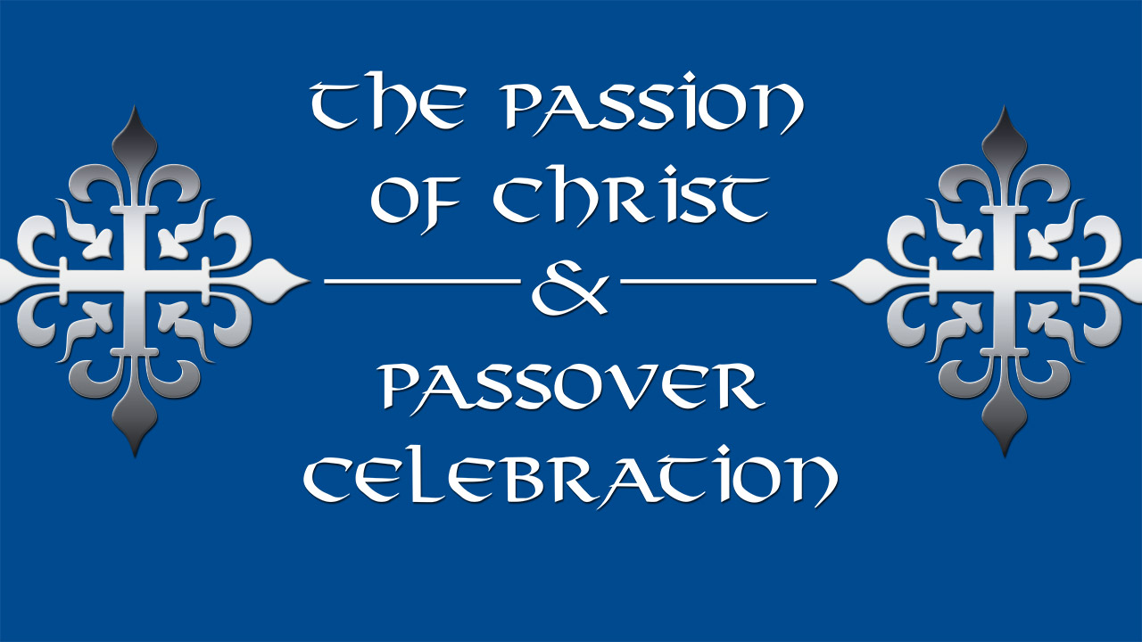 Remnant Fellowship - Resurrection of Christ and Passover 2014