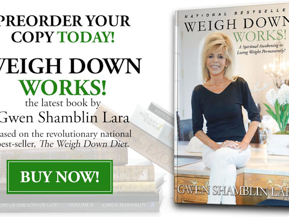 Gwen Shamblin Lara's latest book Weigh Down Works!